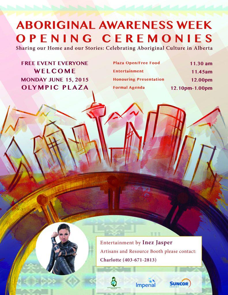 Poster for the Aboriginal Awareness Week Opening Ceremonies in Calgary AB.